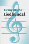 Tekstboek Evangelische Liedbundel UITVERKOCHT