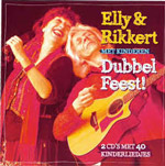 Dubbel Feest (De 40 mooiste liedjes van Elly & Rikkert!)