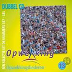 UITVERKOCHT!! Dubbel CD13-14 Opwekkingsliederen