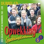 UITVERKOCHT!! Dubbel CD5-6 Opwekkingsliederen